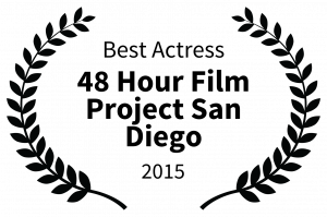 Best Actress - 48 Hour Film Project San Diego - 2015