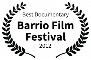 Best Documentary - Barrio Film Festival - 2012