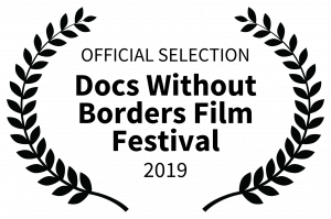 OFFICIAL SELECTION - Docs Without Borders Film Festival - 2019