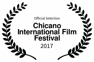 Official Selection - Chicano International Film Festival - 2017 (1)