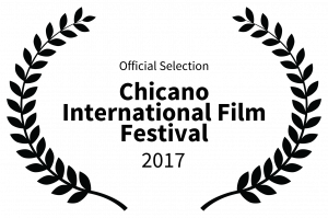 Official Selection - Chicano International Film Festival - 2017